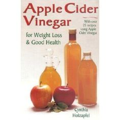 Apple Cider Vinegar : For Weight Loss and Good Health