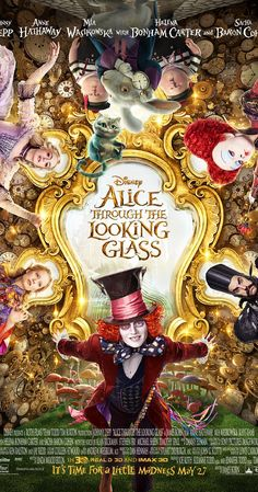 Directed by James Bobin.  With Johnny Depp, Anne Hathaway, Helena Bonham Carter, Alan Rickman. Alice returns to the whimsical world of Wonderland and travels back in time to save the Mad Hatter.