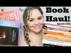Book Haul - Agosto 2015 (Lançamentos, Novidades e Indicações Para Todos ...