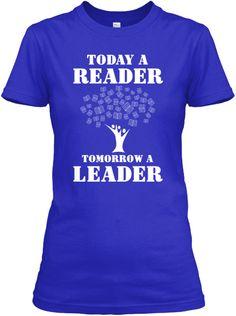 Today a READER - Tomorrow a LEADER Tee | Teespring