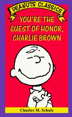Youre the Guest of Honor Charlie Brown (Peanuts Classics) @ niftywarehouse.com #NiftyWarehouse #Peanuts #CharlieBrown #Comics #Gifts #Products