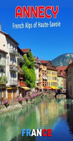 Discover the historic town of Annecy, nicknamed the Venice of the Alps © French Moments . French Alps, Old Town, Venice, France, In This Moment, Mountains, Mansions, House Styles, Travel