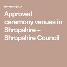 Approved ceremony venues in Shropshire – Shropshire Council Naming Ceremony, Marriage, Valentines Day Weddings, Mariage, Weddings, Casamento