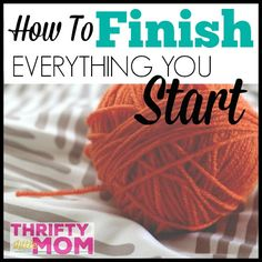 Do you struggle with being excited about a task or project but then have trouble finishing it? This post shares how to finish everything you start.