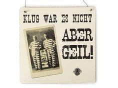 XL KLUG WAR ES NICHT Shabby Vintage Schild  von INTERLUXE auf DaWanda.com