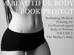 """""""A Beautiful Body"""" Book Project"""