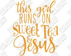 This Girl Runs On Sweet Tea And Jesus Custom DIY Iron On Vinyl Adult Shirt Decal Cutting File in SVG, EPS, DXF, JPEG, and PNG Format