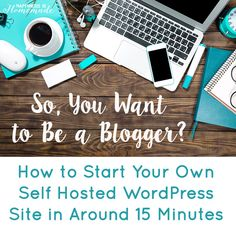 How to Start a Blog: Part 1 – Getting Started