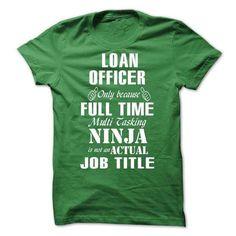 LOAN OFFICER T Shirts, Hoodie. Shopping Online Now ==► https://www.sunfrog.com/No-Category/LOAN-OFFICER-62632842-Guys.html?41382