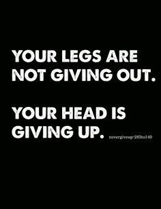 I remind myself of this every time Im about to slow down now my legs always make it the rest of the way :)