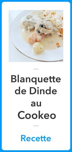 Blanquette de Dinde au Cookeo - The Best Thai Recipes Easy Soup Recipes, Turkey Recipes, Wine Recipes, Indian Food Recipes, Healthy Recipes, Aesthetic Couple, Aesthetic Food, Workout Aesthetic, Indian Lentil Soup