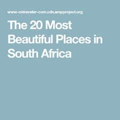 The 20 Most Beautiful Places in South Africa – Photos – Condé Nast Traveler… Most Beautiful Words, Beautiful Places, Travel Around The World, Around The Worlds, Places To Travel, Places To Go, Irish Language, South America, Health And Wellness