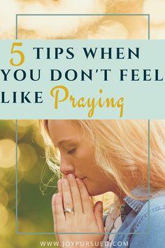 Often starting a prayer is the hardest part when we don't feel like prayer. These 5 tips jump start your prayer when you don't feel like praying.