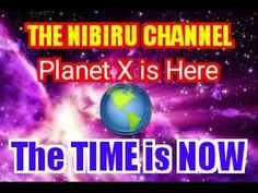 NIBIRU 🌎 PLANET X...THE TIME IS NOW!