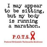 POTS (Postural Orthostatic Tachycardia Syndrome) ~-» if a marathon, seems to me I'm running in place, if not backwards st times! Suck!