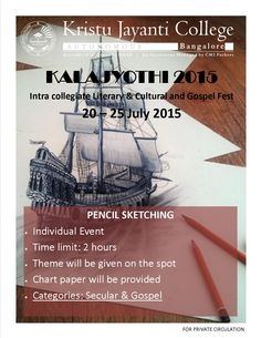 KALAJYOTHI 2015 Intra collegiate Literary & Cultural and Gospel Fest 20 – 25 July 2015 PENCIL SKETCHING Individual Event Time limit: 2 hours Theme will be given on the spot Chart paper will be provided Categories: Secular & Gospel