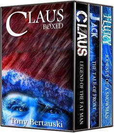 The Claus Box Set by Tony Bertauski Sometimes even magic needs a little help. -