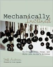 Mechanically Inclined: Building Grammar, Usage, and Style into Writer's Workshop, (1571104127), Jeff Anderson, Textbooks - Barnes & Noble