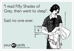 Fifty Shades of Grey ---- LOLOL --- Right?!?
