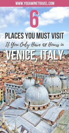 Yogawinetravel.com: 6 Places You Must Visit If You Only Have 48 Hours in Venice, Italy. Hoping to travel to The Floating City and only have 48 hours to spend in Venice? Not to worry, read on for 6 top things to do and places to visit if you want to explore Venice in 2 days!