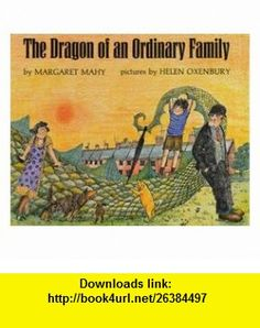The Dragon of an Ordinary Family (9780803710627) Margaret Mahy, Helen Oxenbury , ISBN-10: 0803710623  , ISBN-13: 978-0803710627 ,  , tutorials , pdf , ebook , torrent , downloads , rapidshare , filesonic , hotfile , megaupload , fileserve