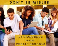 Don't Be Misled by Nonsense from the Public Schools