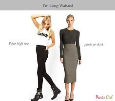 Long waisted? Wear high rise pants or skirts