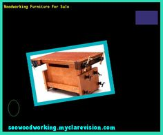 Woodworking Furniture For Sale 110638 - Woodworking Plans and Projects!