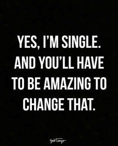sassy quotes Being single can be a GREAT thing (and maybe sometimes NOT so great). It all really depends on your attitude. So to help you boost your fab points, here are 12 sassy quotes to show you that its not so bad to be single. Now Quotes, Sassy Quotes, Sarcastic Quotes, True Quotes, Great Quotes, Words Quotes, Quotes To Live By, Funny Quotes, Inspirational Quotes