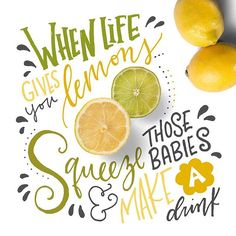"Awesome Lettering Idea... - soo FRESSSH! :) - Do You Know What To Do ""When Life Gives You Lemons..? You create a badass piece of lettering and pin it to Pinterest! :D"