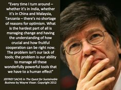 """Quotation by Jeffrey Sachs from """"The Quest for Sustainable Business"""" (book) by Wayne Visser. Copyright 2012."""