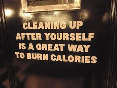 """""""Cleaning up after yourself is a great way to burn calories"""", exit door from Gym at Ace Hotel, NYC, photo by Joanie Ballard Cute Signs, Funny Signs, Door Quotes, Life Organization, Organizing Life, Ace Hotel, Hospitality Design, Cheer Up, Burn Calories"""