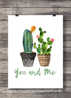 Cacti You and Me | Valentine Cacti | Watercolor cactus | typography hand lettered cosy decor Printable wall art 16x20 print, easily reduced to