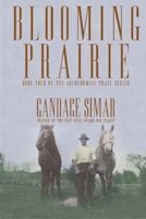 """Blooming Prairie"", 4th and final book in the Abercrombie Trail Series, 2013 Spur Award finalist, Western Writers of America"