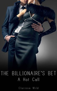 The Billionaire's Bet #2: A Hot Call (Erotic Romance with alpha male) - Kindle edition by Clarissa Wild. Literature & Fiction Kindle eBooks @ Amazon.com.