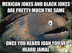 oh racial jokes...