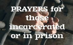 6 Prayers For Those Incarcerated Or In Prison Poem For My Son, Prayer For My Brother, Prayers For My Daughter, Love Poem For Her, Prayer For Family, Inmate Love, Love Letter For Boyfriend, Prison Quotes, Son Poems