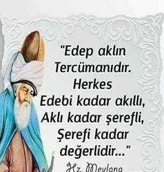 Mevlana& Quotations - Very Good Abi - Quotes About God, Wise Quotes, Inspirational Quotes, Rumi Poem, Good Sentences, Life Words, Leadership Quotes, S Quote, Meaningful Words