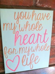 DIY You have my whole heart wood sign canvas quote Diy Canvas Art, Canvas Crafts, Canvas Ideas, Craft Projects, Projects To Try, Craft Ideas, Diy And Crafts, Arts And Crafts, Whole Heart