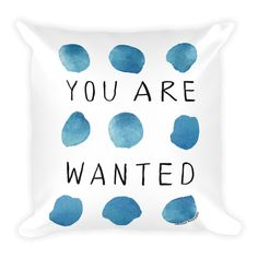 """A heartfelt saying from one of the loveliest people around. """"You are wanted"""" - Quote from Holding Up the Universe by Jennifer Niven - Dimensions: 18x18 - 80% polyester / 20% cotton fleece - Machine wa Holding Up The Universe, Want Quotes, Jennifer Niven, Cotton Fleece, Inspiring Quotes, Hold On, Pillows, People, Life Inspirational Quotes"""