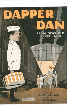 Dapper Dan From Dear Old Dixie Land Tilzer Brown Sheet Music Broadway Vintage Available Today @