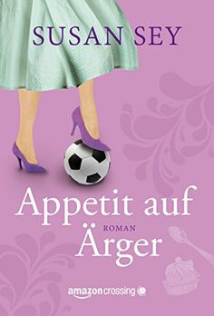 Appetit auf Ärger eBook: Susan Sey, Antje Papenburg: Amazon.de: Kindle-Shop