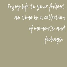 Enjoy life to your fullest as time is a collection of moments and feelings Mechanical Watch, Watches For Men, In This Moment, Feelings, Quotes, Life, Collection, Quotations, Men's Watches