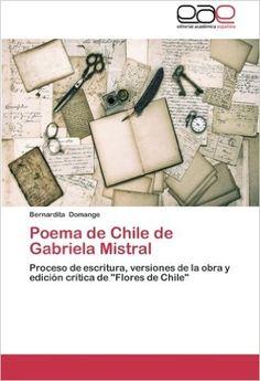 Poema de Chile de Gabriela Mistral / Bernardita Domange    http://bu.univ-angers.fr/rechercher/description?notice=000802799