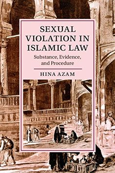 Sexual Violation in Islamic Law: Substance, Evidence, and Procedure (Cambridge Studies in Islamic Civilization) by Hina Azam http://www.amazon.com/dp/1107094240/ref=cm_sw_r_pi_dp_8J6Avb1DQFM7M