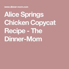 Alice Springs Chicken Copycat Recipe - The Dinner-Mom