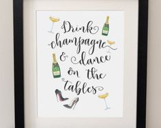 Drink Champagne and Dance on the Tables - Quote - Watercolour