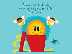Deus está te dando um novo dia para ser feliz