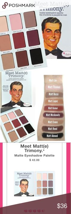 🙎🏻‍♂️🌟🙎🏻‍♂️The Balm- Meet Matt(e) Trimony 🌟 Brand New and Authentic as always! 💯💯 This is The Balm's BEST selling eyeshadow palette!! It's actually one of the BEST selling matte palettes nation wide!! 🙌🙌 When I say it's AMAZING- I mean it's AMAZING!! The pigment is INCREDIBLE!! This bad boy will last forever! 🌟🌟 Truly it's the only matte palette you need! Gifts with Purchase! 😘😘 Bundle and SAVE!! 🎉🎉 listed under Too Faced for exposure only* Too Faced Makeup Eyeshadow