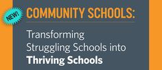 Community Schools: Transforming Struggling Schools into Thriving Schools
